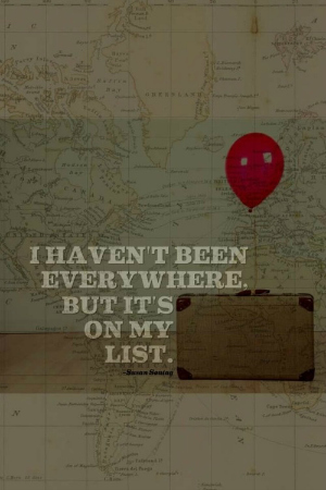 Suitcase, I haven't been everywhere, but it's on my list. source: pinterest