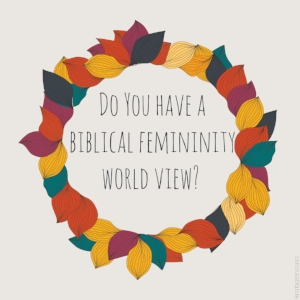 Biblical Femininity Worldview Oct. '17.jpeg