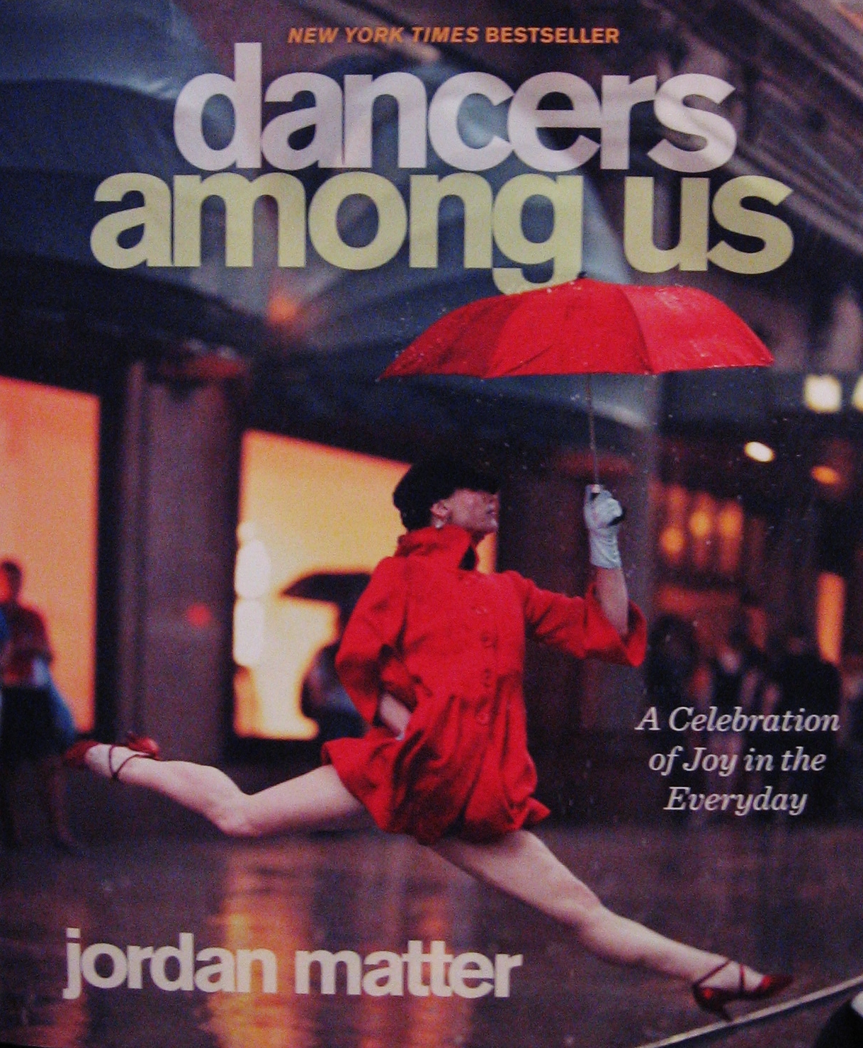 Dancers Among Us By Jordan Matter A Dancer S Life