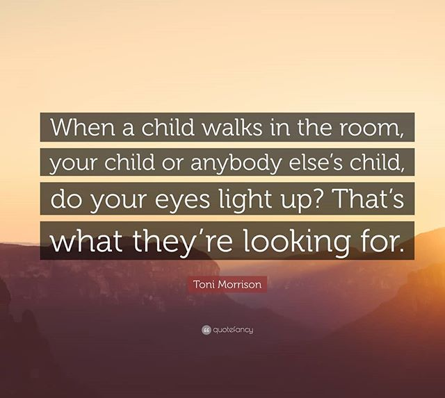 """When a kid walks in a room, your child or anybody else's child, does your face light up? That's what they're looking for."" - Toni Morrison . . . I saw this quote earlier this week, and it struck me that we are all looking for that glimmer in the others eyes - not just children, but even as adults we look for that glimpse of love and light from our loved ones. What happens when we go too long without that in a relationship?"