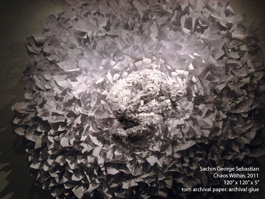 sachin george sebastian, Chaos Within, 2011, 120x120x5inches, torn archival paper,archival glue.jpg