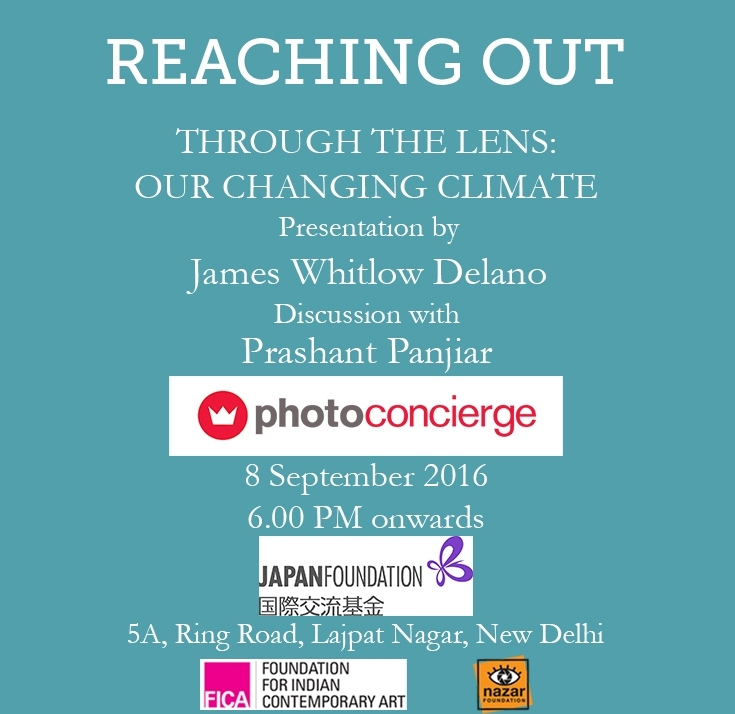 through the lens- Our changing climate: Presentation by James Whitlow Delano & Discussion with Prashant Panjiar