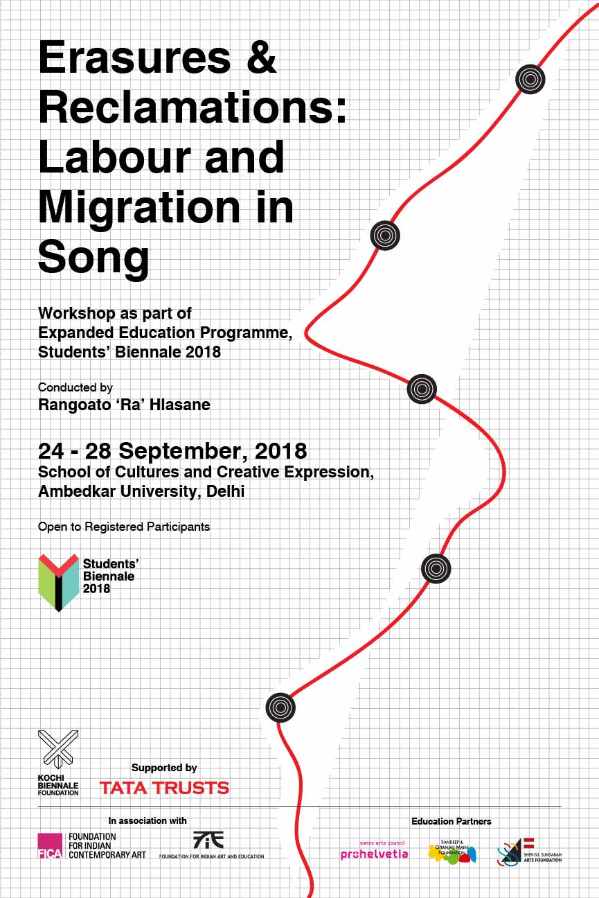 NEW DELHI | 24 – 28 September 2018   Erasure & Reclamations: Labour and Migration in Song   by Rangoato Hlasane
