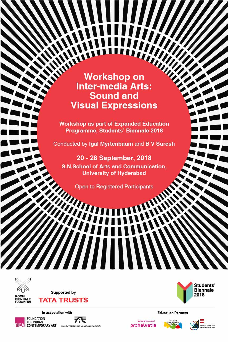 SURAT | 20 - 28 September 2018    Workshop on Intermedia Arts: Sound and Visual Expressions   by Dr Igal Myrtenbaum and B.V. Suresh