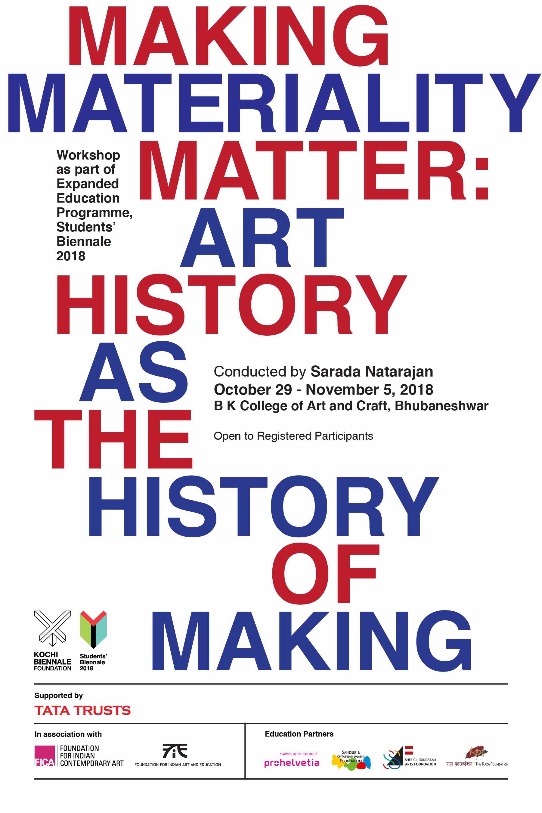 BHUBANESWAR | 29 October – 5 November 2018    Making Materiality Matter: Art History as the History of Making   by Sarada Natarajan