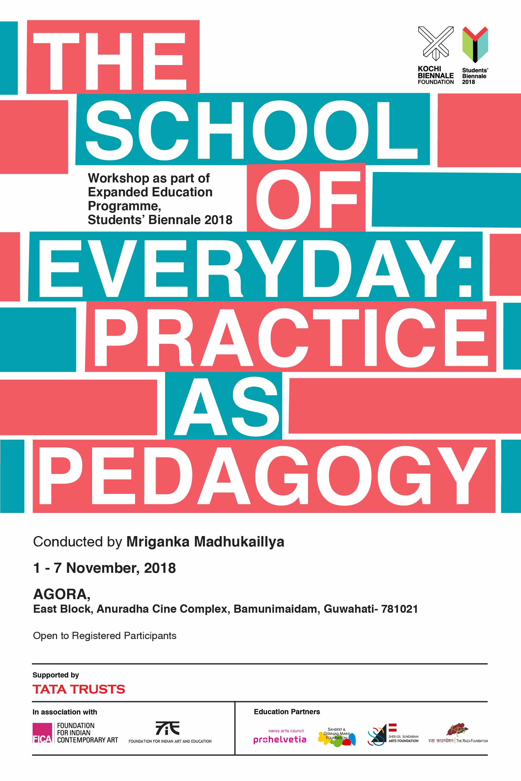 GUWAHATI | 1 - 7 November 2018    The School of Everyday: Practice as Pedagogy    by Mriganka Madhukaillya