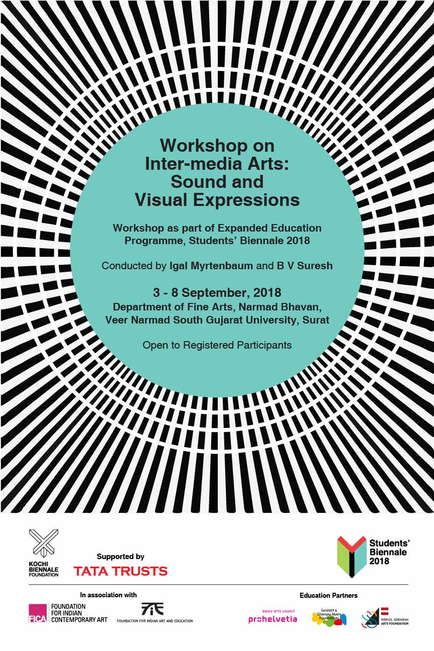 HYDERABAD | 3 - 8 September 2018   Workshop on Intermedia Arts: Sound and Visual Expressions   by Dr Igal Myrtenbaum and B.V. Suresh