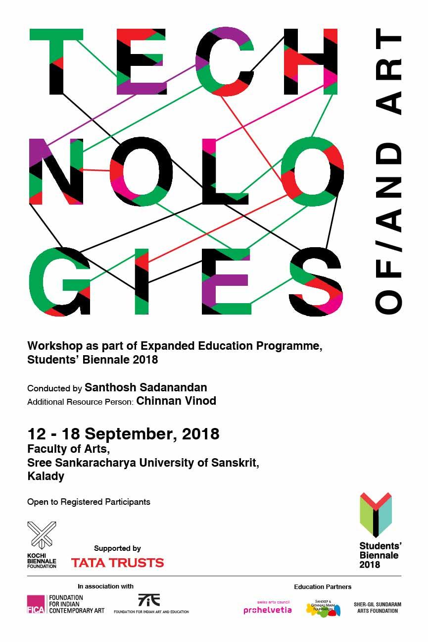 KALADY | 12-18 September 2018    Technologies and/of art    by Santhosh Sadanandan
