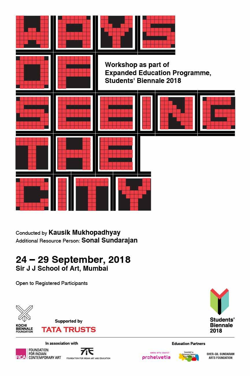 MUMBAI | 24 – 29 September 2018    Ways of Seeing the City    by Kausik Mukhopadhyay