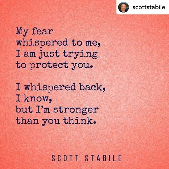 Posted @withrepost • @scottstabile You are wiser than your fear. You are clearer than your fear. You are stronger than your fear.