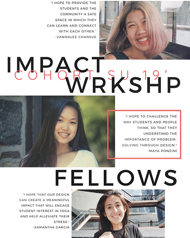 2019 impact : WRKSHP Fellowship Recipients - Vanwalee Chansue, Interior Design, Pratt InstituteMaya Ponzini, Interior Design, Pratt InstituteSamantha Garcia, Architecture, NJIT
