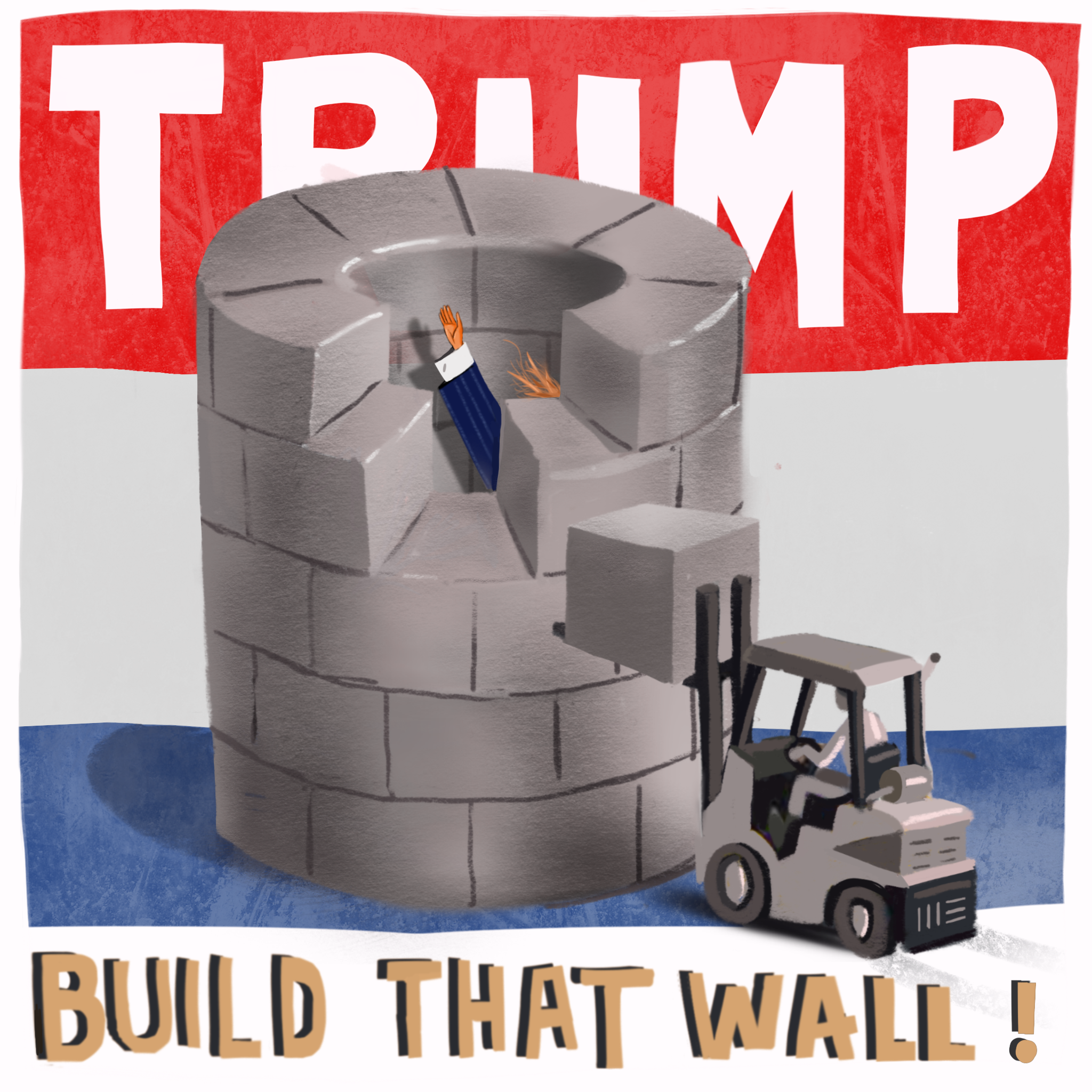 """Suggested Campaign Poster.  """"Build That Wall"""" Says it all."""