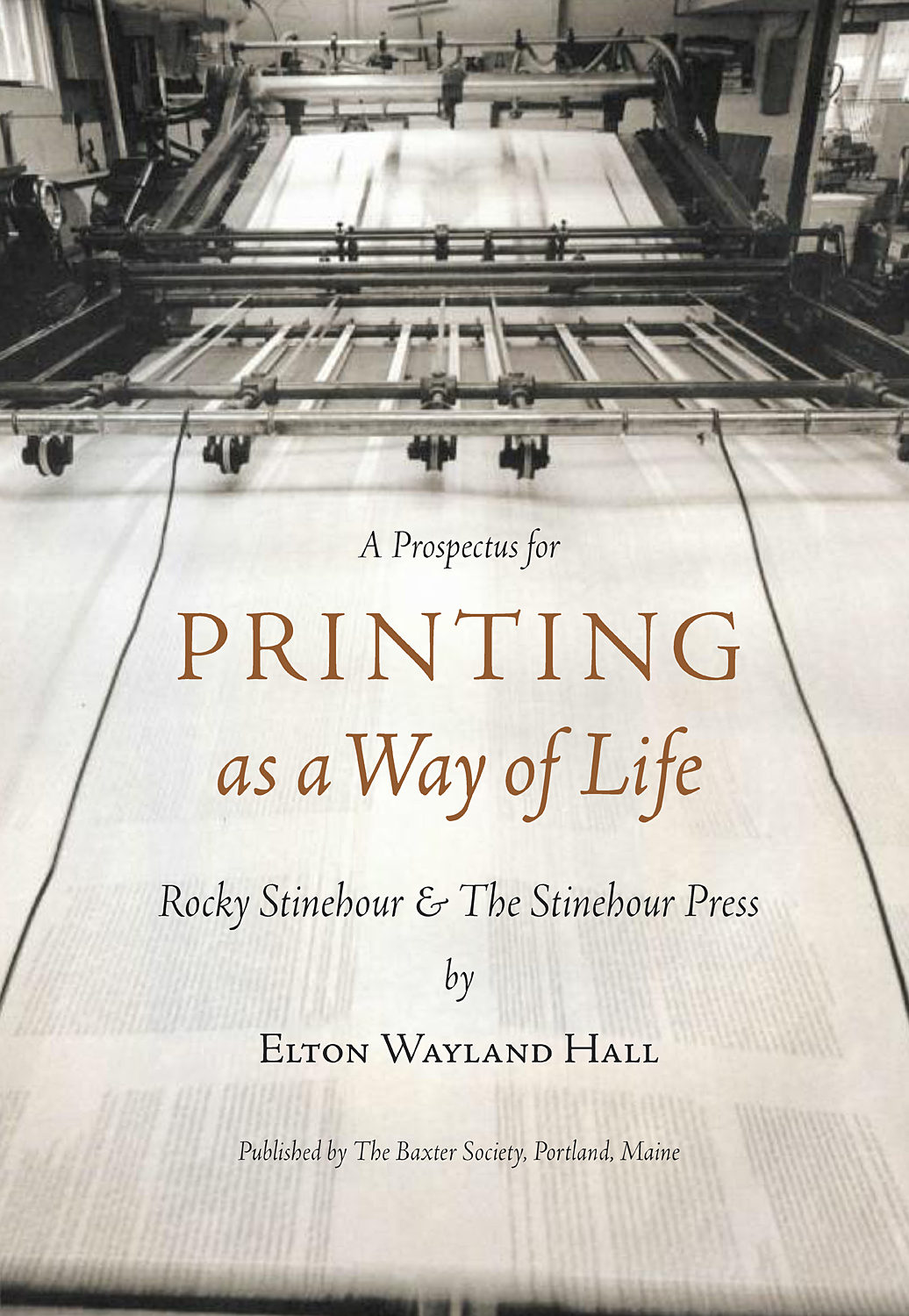 Printing as a Way of Life, Rocky Stinehour & The Stinehour Press by Elton Wayland Hall