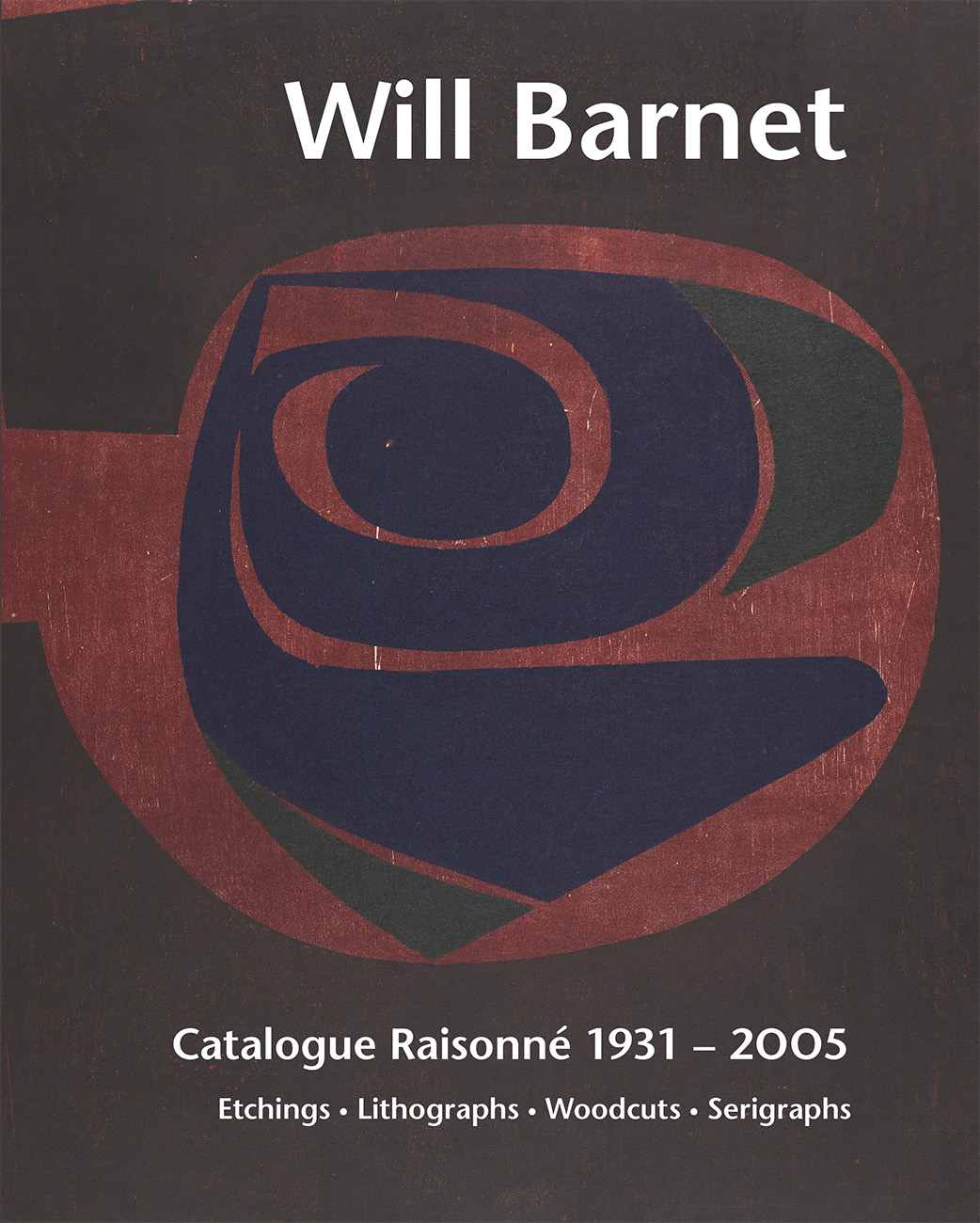 Will Barnet   Catalogue Raisonné 1931-2005   Designed by Roderick Stinehour Published by John Szoke Editions, New York, NY  Production supervision by Stinehour Editions