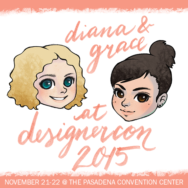 Diana and Grace at Designer*Con 2015!