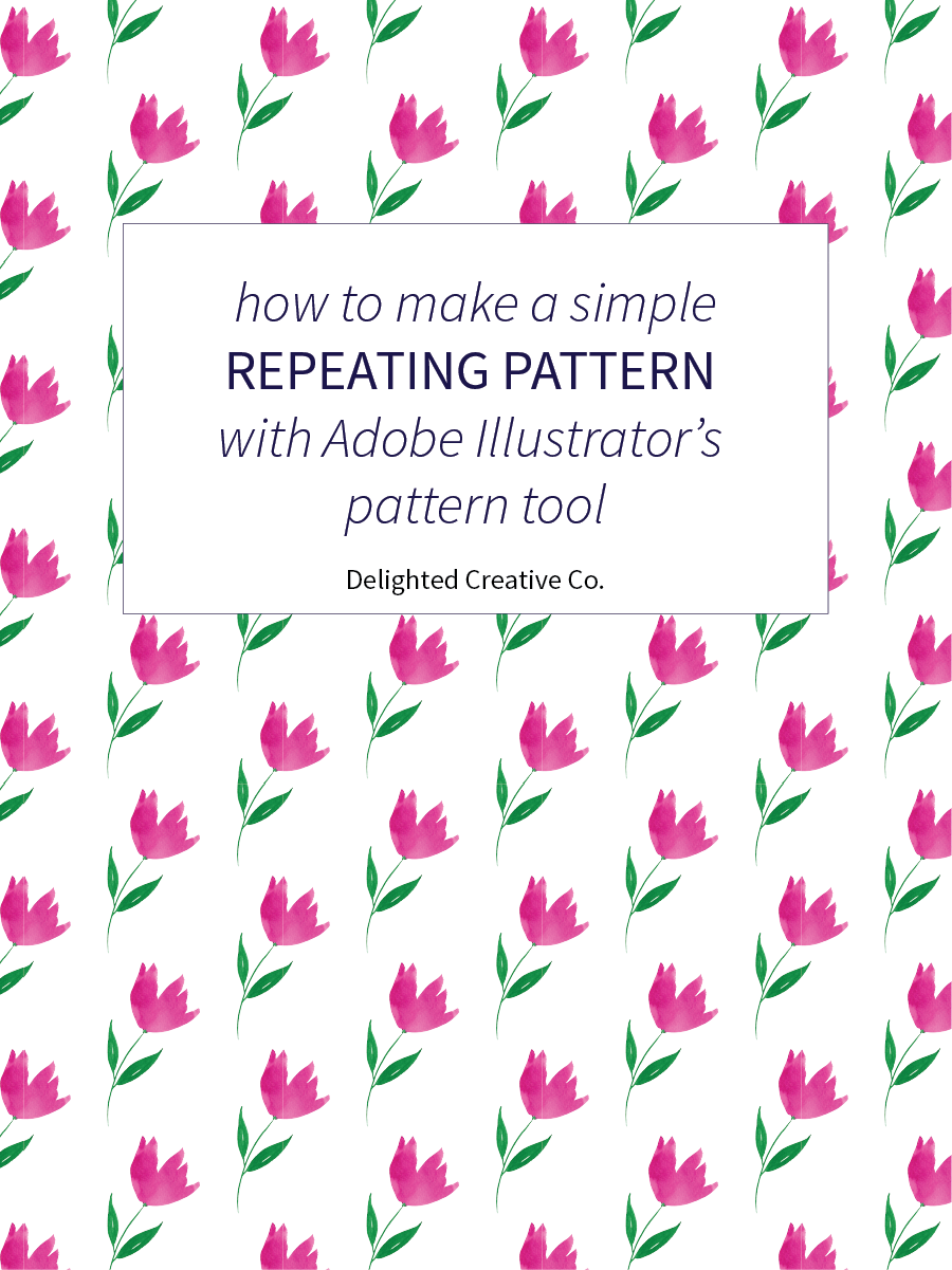 How to make a simple repeating pattern using Adobe Illustrator's pattern tool  | Tutorial by Delighted Creative Co.