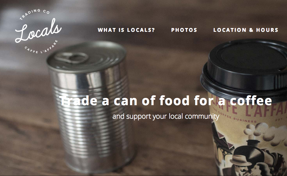 Locals  is a non-profit espresso bar – supported by a coffee roasting company in Auckland - which pops open only on the weekends and trades a coffee for each can of donated food.