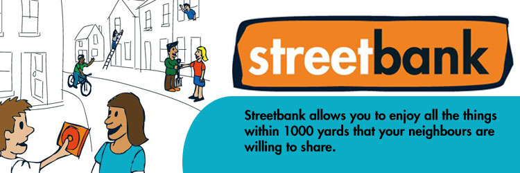 "Streetbank.com      According to Streetbank, there are currently 40,683 neighbors sharing 51,338 things - everything from tools and instruments, to sofa beds and skills. D efinitely not a ""bank"" in the classic sense, rather, it is a platform for connecting with your neighbors to share goods and services.    Image Courtesy:  Streetbank.com"