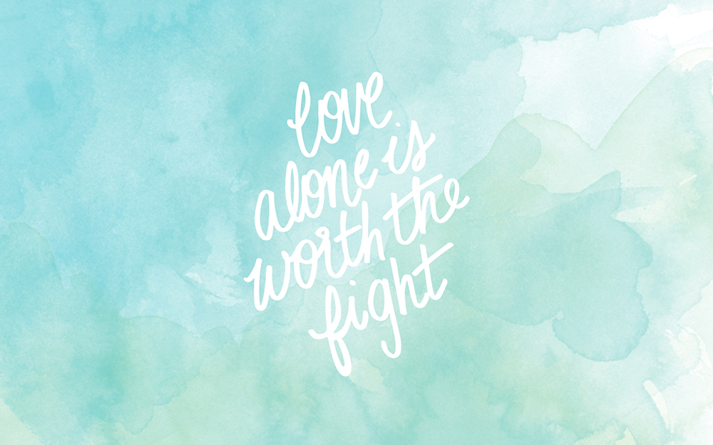 Love Alone is Worth the Fight1.jpg