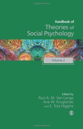 Van Lange, P. A. M., Kruglanski, A. W., & Higgins, E. T. (2012, Eds).     Handbook of Theories of Social Psychology    (Volume 2).  Thousand Oaks, Ca, Sage.