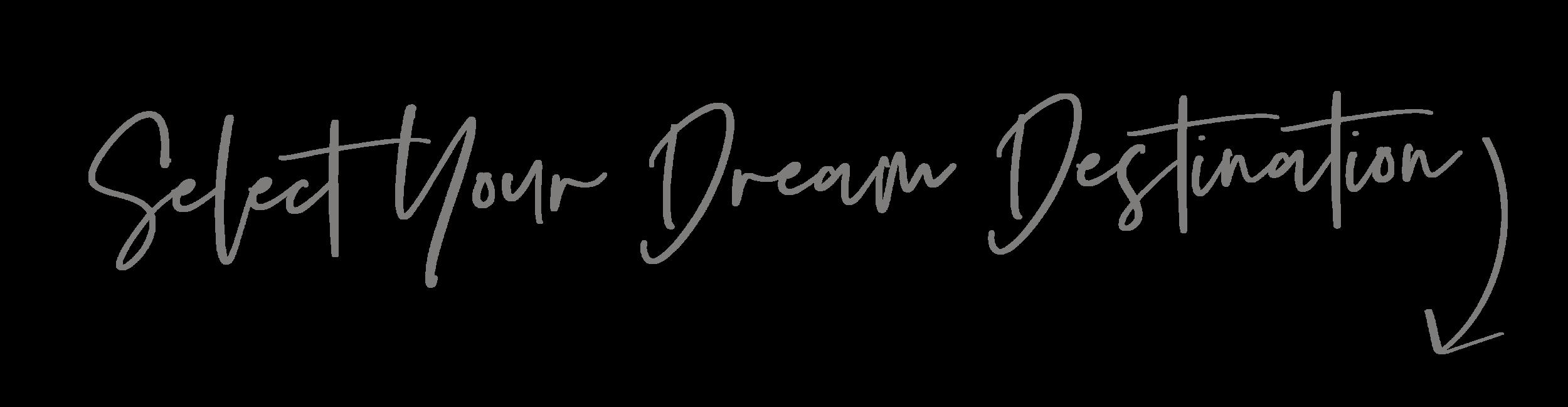 Select Your Dream Destination.png