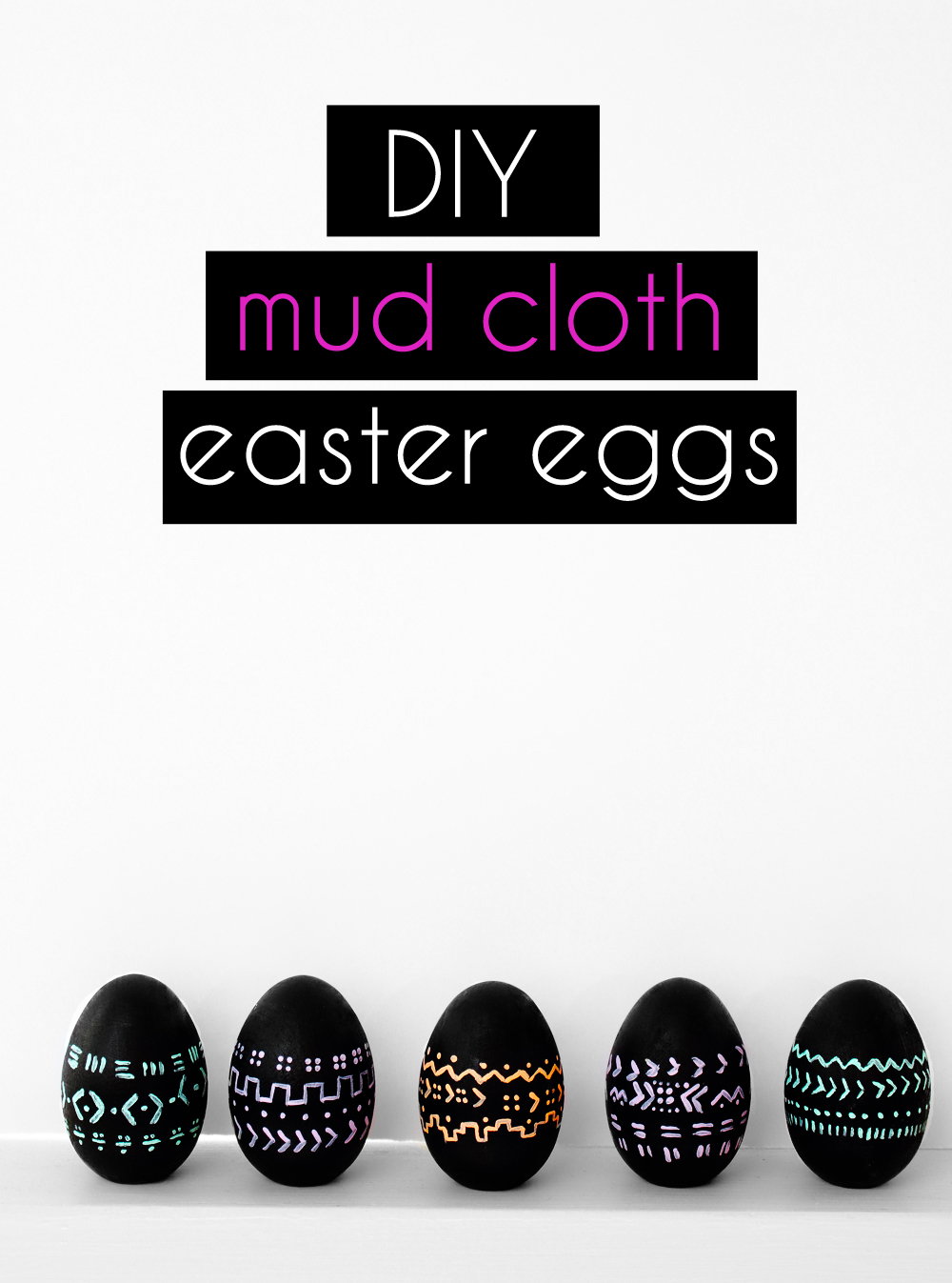 DIY Hand Painted Mud Cloth Inspired Easter Eggs