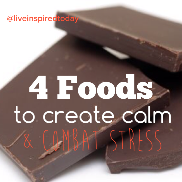 4 Foods to Create Calm and Combat Stress