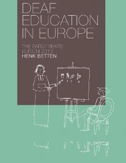 Deaf Education in Europe, the Early Years - Henk Betten