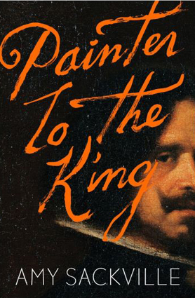 Painter to the King Amy Sackville.jpg