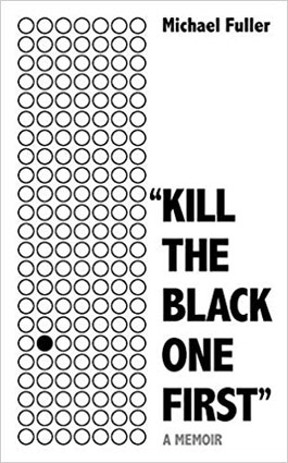 Kill the black one first Michael Fuller.jpg