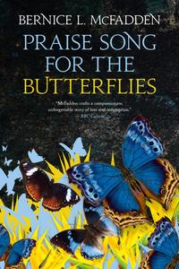 Praise Song for the Butterflies by Bernice L. McFadden.jpg