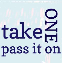 take-one-pass-it-on.jpg