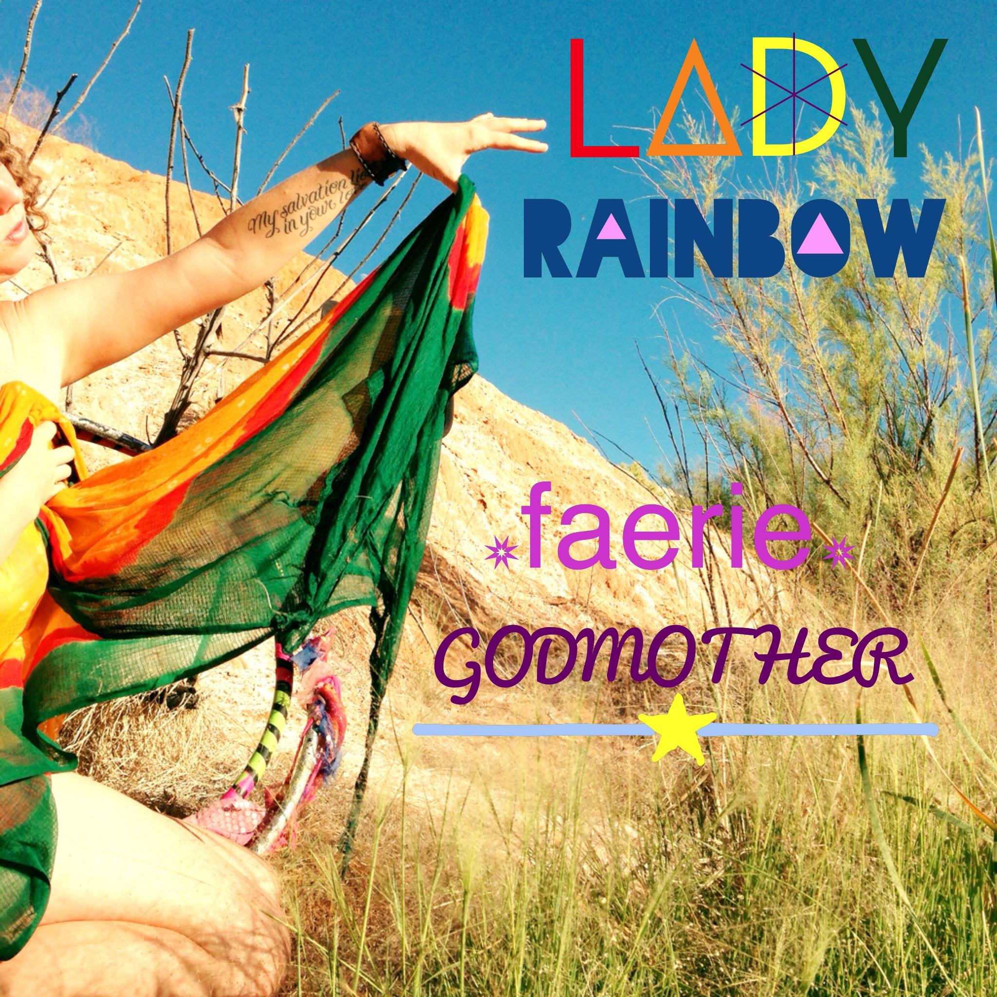 I am Lady Rainbow*Faerie Godmother