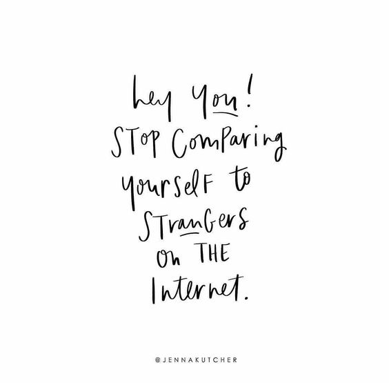 stop comparing yourself to strangers on the internet