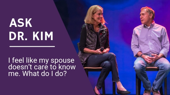 Ask Dr. Kim_ I feel like my spouse doesn't care to know me. What do I do_ BANNER.jpg