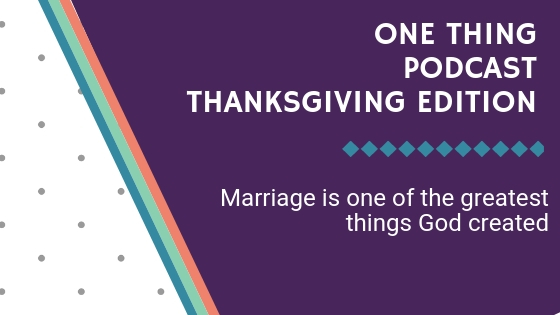 One Thing Podcast Thanksgiving Edition BANNER.jpg