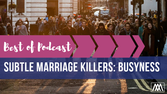 Best of Podcast subtle Marriage killers_ Busyness BANNER.png