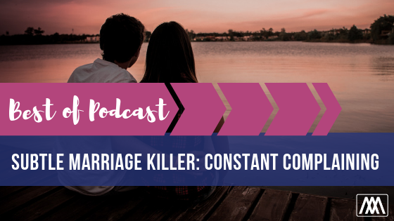 Best of Podcast subtle marriage killer_ constant complaining BANNER.png