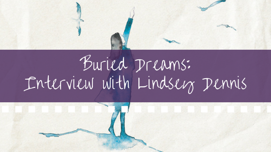 Buried Dreams_ Interview with Lindsey Dennis BANNER.png