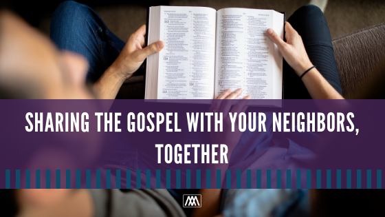 Sharing The Gospel With Your Neighbors, Together.png