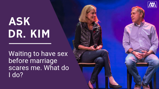 Ask Dr. Kim_ Waiting to have sex before marriage scares me. What do I do_BANNER.png