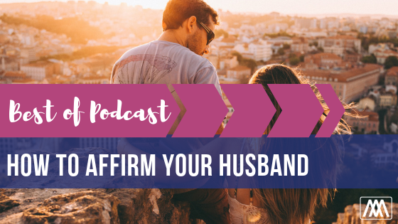 Best of Podcast How to Affirm Your Husband BANNER.png