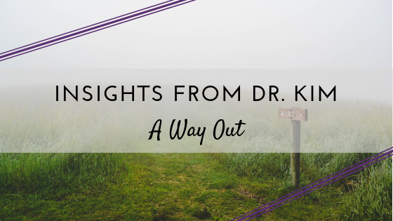Copy of Insights from Dr. Kim_  A Way Out .png