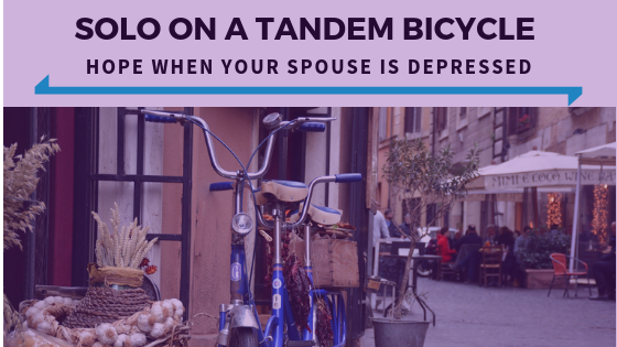 Solo On A Tandem Bicycle - Hope When Your Spouse Is Depressed.png