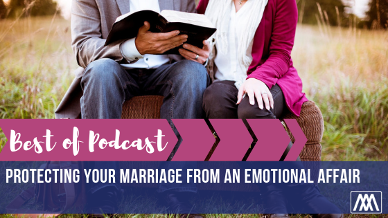 Best of Podcast- Protecting Your Marriage From An Emotional Affair.png