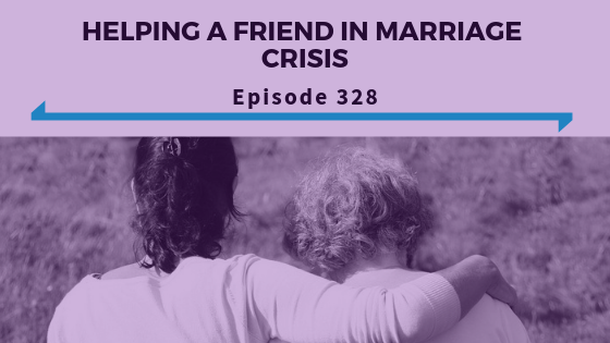 Helping a Friend In Marriage Crisis - Ep. 328.png