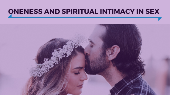 Oneness and Spiritual Intimacy In Sex - Episode 334.png