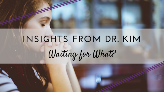 _Insights from Dr. Kim_ Waiting for What_.png