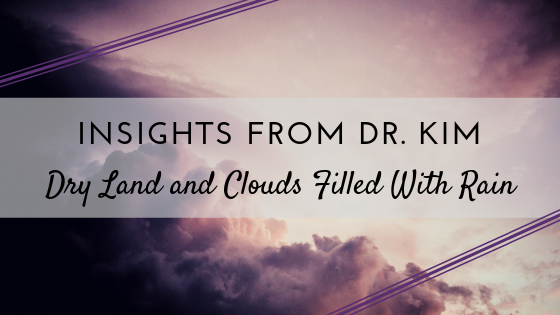 _Insights from Dr. Kim_ Dry Land and Clouds Filled With Rain.png