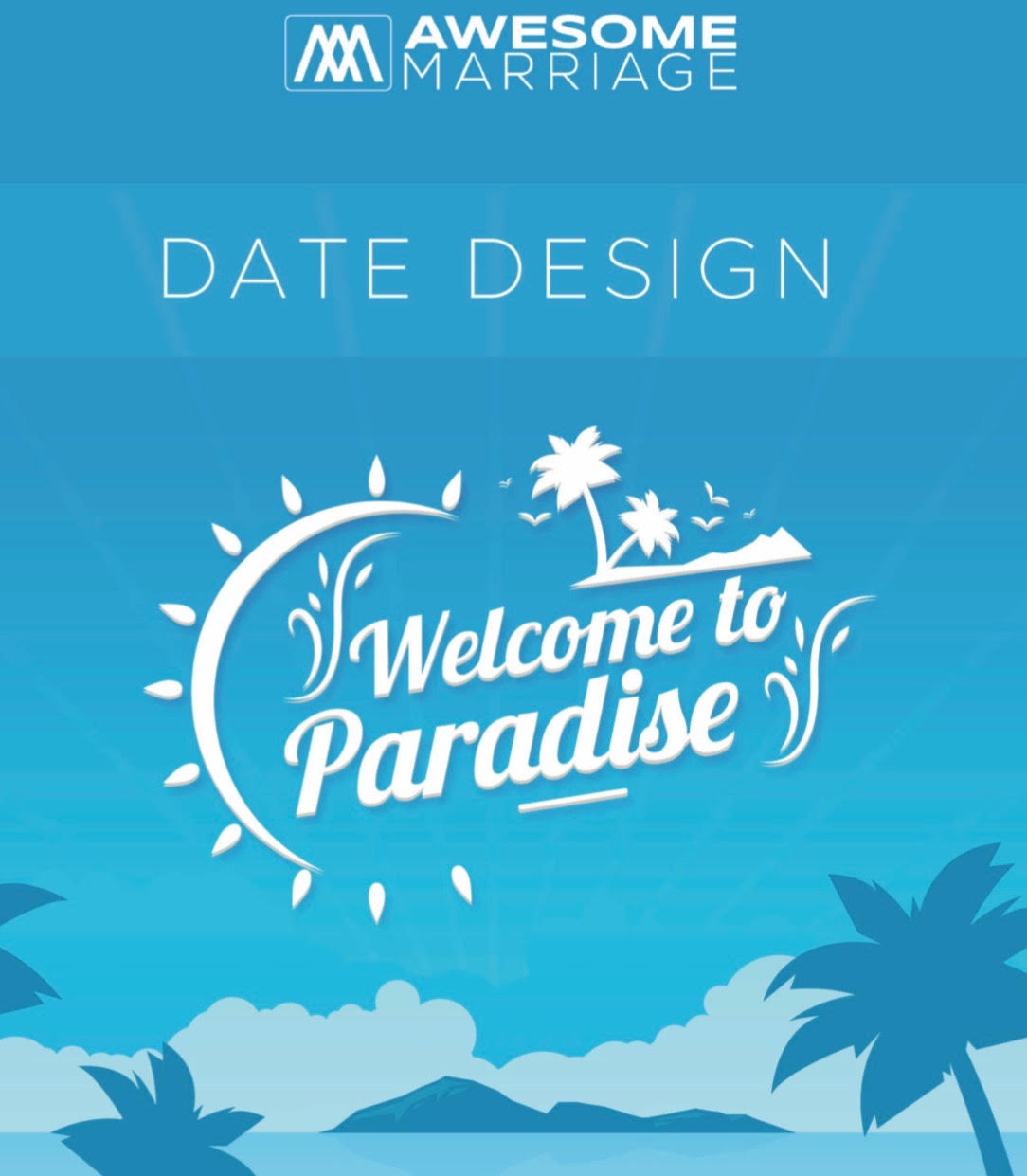 Date Design Welcome To Paradise Image.jpg